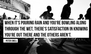 When it's pouring rain and you're bowling along through the wet ...
