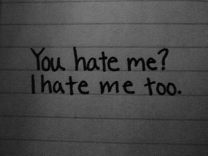 hate myself! A form of Suicide!