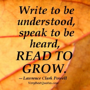 Reading quotes - Write to be understood, speak to be heard, read to ...