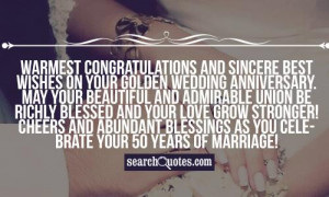 Warmest congratulations and sincere best wishes on your Golden Wedding ...