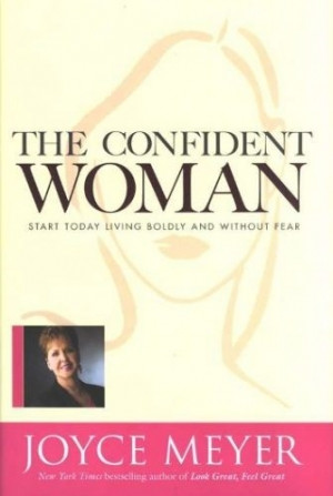 Joyce Meyer Confident Woman Quotes