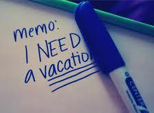 need a vacation