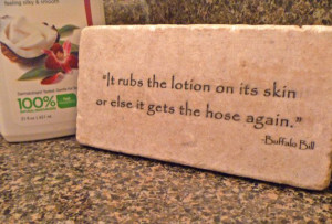 ... The Lambs Buffalo Bill Quote Wall Plaque Motivational Lotion Reminder