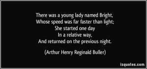 There was a young lady named Bright, Whose speed was far faster than ...