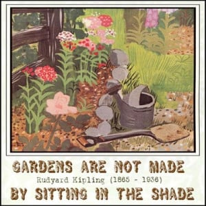 Garden Quote by Rudyard Kipling . . .