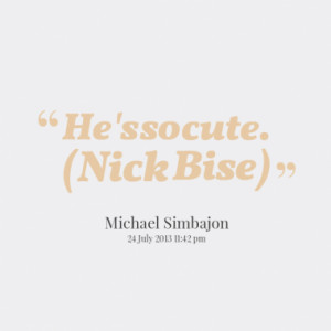 he s so cute nick bise quotes from darius kawelolani published at 25 ...