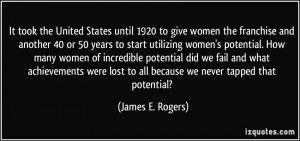 It took the United States until 1920 to give women the franchise and ...