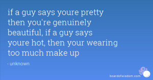 Wearing Too Much Makeup Quotes Wearing too much make up