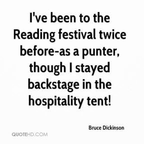 Bruce Dickinson - I've been to the Reading festival twice before-as a ...