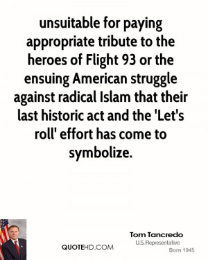 ... radical Islam that their last historic act and the 'Let's roll' effort