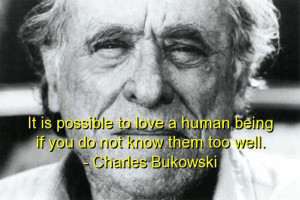 Charles bukowski, best, quotes, sayings, famous, deep, love