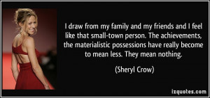 draw from my family and my friends and I feel like that small-town ...