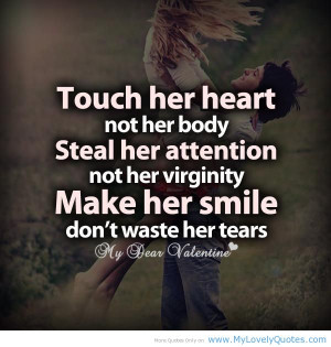 Make her smile don't waste her tears – Heart quotes for her