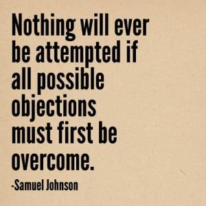 overcoming objections #thebeautyofone #SamuelJohnson