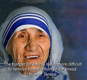 Mother teresa, quotes, sayings, love, hunger, meaningful
