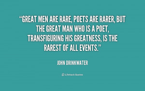 quote-John-Drinkwater-great-men-are-rare-poets-are-rarer-156343_1.png