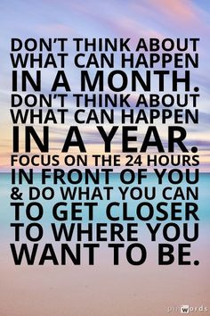 """... what you can to get closer to where you want to be."""" — Eric Thomas"""