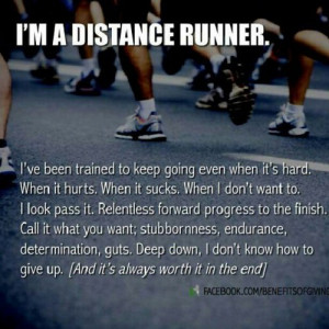 Distance Running Quotes I'm a distance runner.
