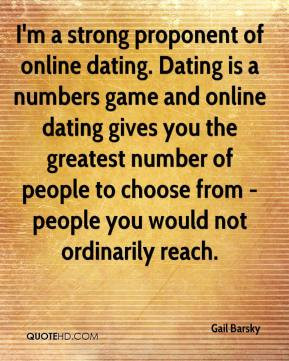 proponent of online dating. Dating is a numbers game and online dating ...