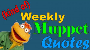 The Muppet Mindset: (Kind of) Weekly Muppet Quotes Spotlight: Scooter