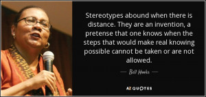 Stereotypes abound when there is distance. They are an invention, a ...
