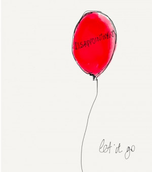 Getting past disappointment: let go of the 'fixed ideas' that hurt ...