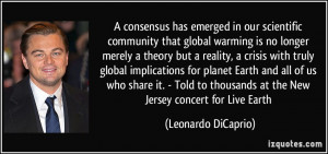 consensus has emerged in our scientific community that global ...