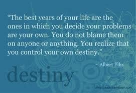 You control your own destiny.