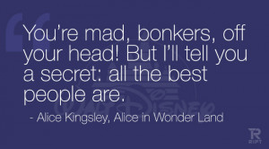... secret: all the best people are. Alice Kingsley, Alice in Wonder Land