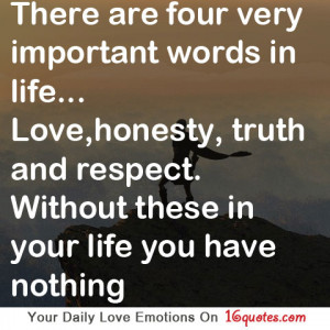 Four Very Important Words In Life, Love, Honesty, Truth and Respect ...