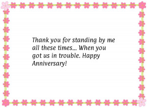 ... by me all these times…When you got us in trouble.Happy Anniversary