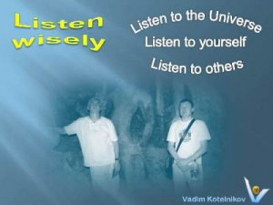 ... quotes: Listen wisely - listen to others, listen to yourself, listen