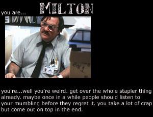 Office Space Quotes Milton Milton's heaven