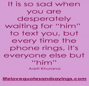 It Is So Sad When You Are Desperatly Waiting For 'Him' To Text You ...