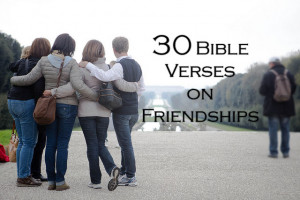 30 Bible Verses about Friendship
