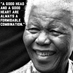 good head and a good heart are always a formidable combination ...