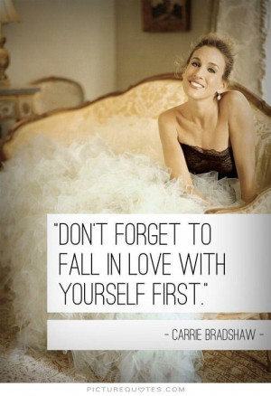 Quotes Sex And The City Quotes Famous Love Quotes Love Yourself Quotes ...