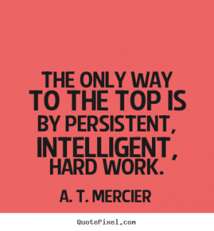 work for success motivational quotes about hard work and success