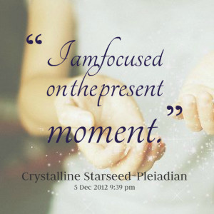 Present Moment Quotes On the present moment