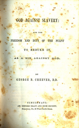 Anti Slavery Quotes God against slavery: and the
