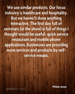 use similar products. Our focus industry is healthcare and hospitality ...