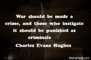 war-War should be made a crime, and those who instigate it should be ...