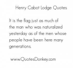 quotes by Henry Cabot Lodge You can to use those 6 images of quotes