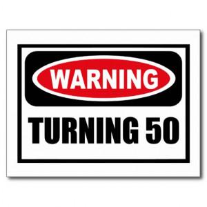 Warning TURNING 50 Postcard