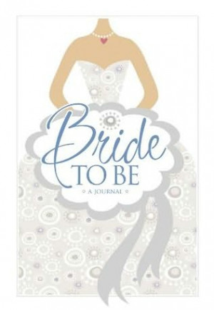book cover of Bride to Be Journal