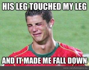 Funny Picture - Ronaldo cries like a girl his leg touched my leg