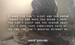 you can't sleep and you dream about it and when you dream I hope you ...