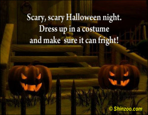 Scary, scary Halloween night. Dress up in a costume and make sure it ...