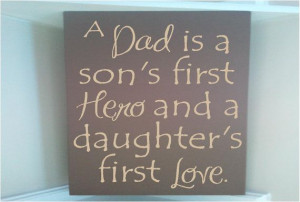 Personalized wooden sign w vinyl quote A dad is a son first hero ...