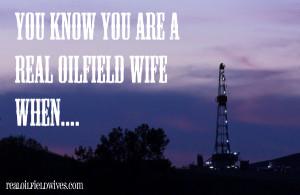 ... You Are a Real Oilfield Wife When.... @oilfieldwives #bakken #oil #gas